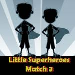 Little Superheroes Match 3
